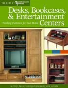 Desks, Bookcases & Entertainment Centers: Working Furniture for Your Home