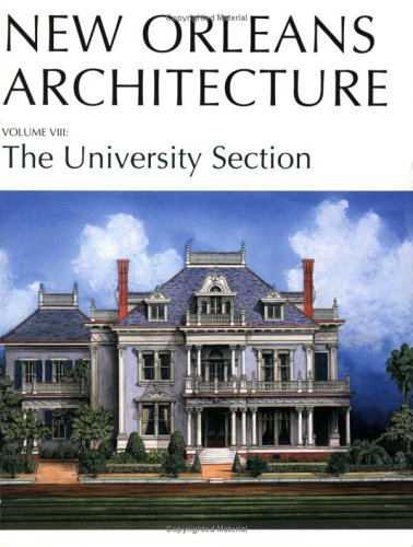 New Orleans Architecture: The University Section (New Orleans Architecture Series) - Friends Of The Cabildo