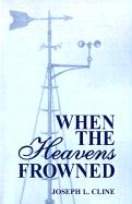 When the Heavens Frowned - Cline, Joseph Leander