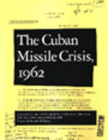 The Cuban Missile Crisis, 1962: A National Security Archive Documents Reader (National Security Archive Documents Readers) - Laurence Chang; Peter Kornbluh