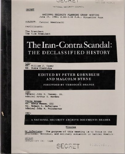 The Iran-Contra Scandal: The Declassified History (The National Security Archive Document Series) - Peter Kornbluh; Malcolm Byrne