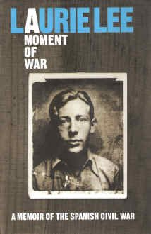 A Moment of War - Laurie Lee