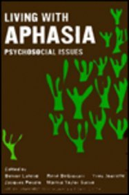 Living with Aphasia : Psychosocial Issues - D. Lafond; R. Degiovani; J. Ponzio; M. Taylor Sarno; Yves Joanette