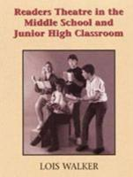 Readers Theatre in the Middle School and Junior High Classroom: A Take-Part Teacher's Guide: Springboards to Language Development Through Readers Thea