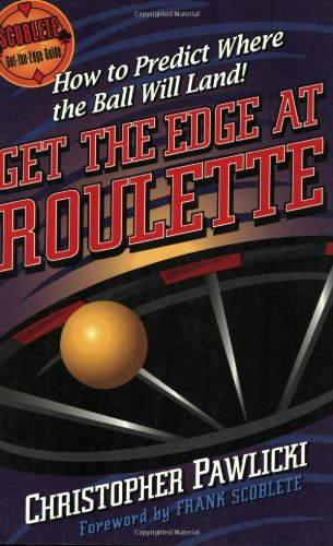 Get the Edge at Roulette (Scoblete Get-The-Edge) - Christopher Pawlicki