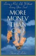 More Money Than God: Living a Rich Life Without Losing Your Soul
