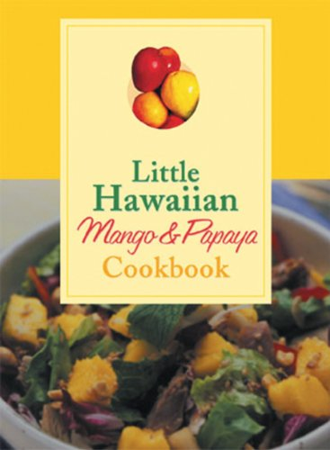 Little Hawaiian Mango  &  Papaya Cookbook - Joanne Fujita
