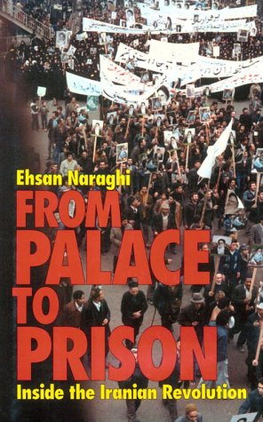 From Palace to Prison: Inside the Iranian Revolution - Ehsan Naraghi