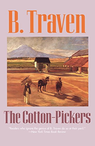 The Cotton-Pickers (Jungle Novels) - B. Traven