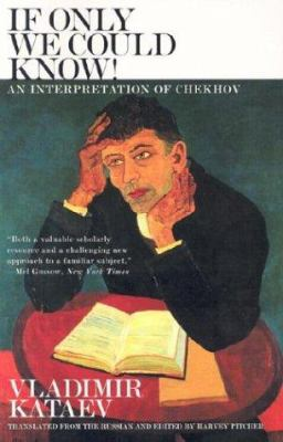 If Only We Could Know! : An Interpretation of Chekhov - Vladimir Kataev