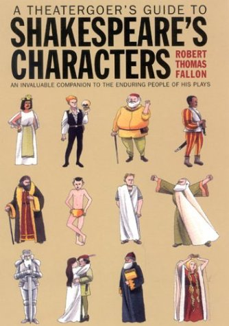 A Theatergoer's Guide to Shakespeare's Characters - Robert Thomas Fallon