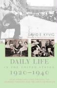 Daily Life in the United States, 1920-1940: How Americans Lived Through the Roaring Twenties and the Great Depression