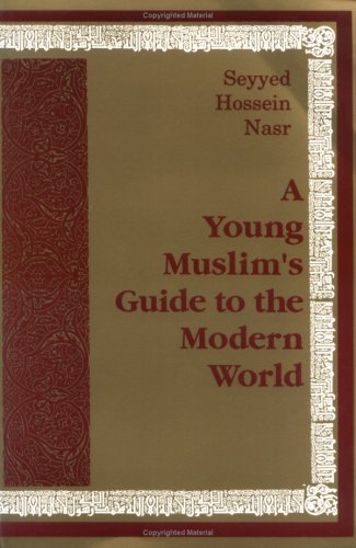 Young Muslim's Guide to the Modern World - Nasr, Seyyed Hossein