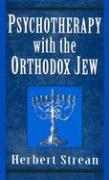 Psychotherapy with the Orthodo - Strean, Herbert S.