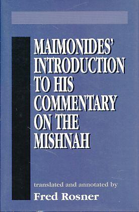 Maimonides' Introduction to his commentary on the Mishnah. Transl. and annotated by Fred Rosner. - Maimonides, Moses