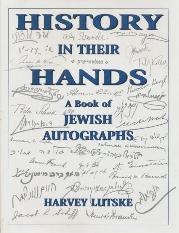 History in Their Hands: A Book of Jewish Autographs - Harvey Lutske