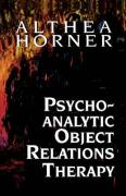 Psychoanalytic Object Relations Therapy - Horner, Althea J.