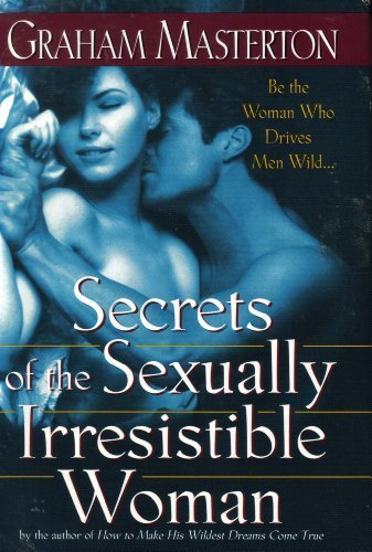 Secrets of the Sexually Irresistible Woman - Graham Masterton