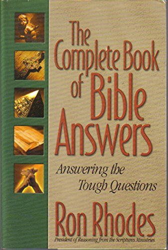 The Complete Book of Bible Answers: Answering the Tough Questions - Rhodes, Ron