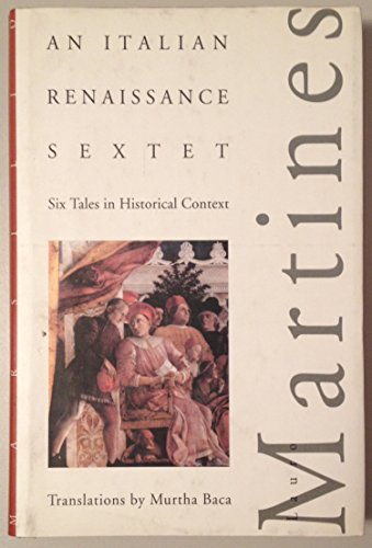 Italian Renaissance Sextet: Six Tales in Historical Context - Lauro Martines