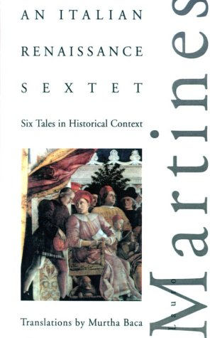 An Italian Renaissance Sextet: Six Tales in Historical Context - Lauro Martines