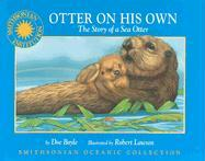 Otter on His Own: The Story of a Sea Otter