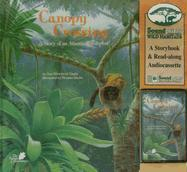 Canopy Crossing: A Story of an Atlantic Rainforest [With Red-Along Audiocassette]