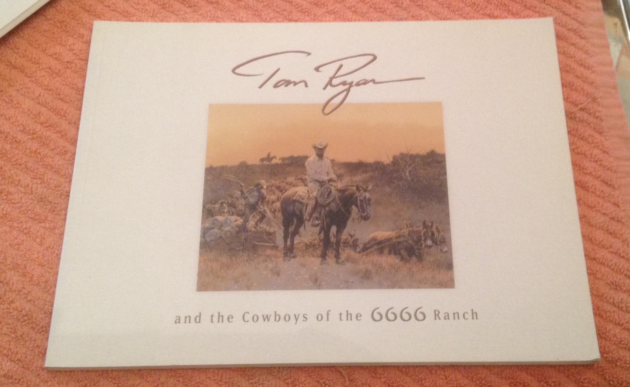 Tom Ryan and the Cowboys of the 6666 Ranch -- Signed Limited Edition - McGarry, Susan Hallsten