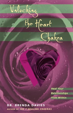 Unlocking the Heart Chakra: Heal Your Relationships with Love - Dr. Brenda Davies