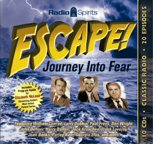 Escape: Journey Into Fear (Old Time Radio) (Classic Radio Mysteries) - Original Radio Broadcasts