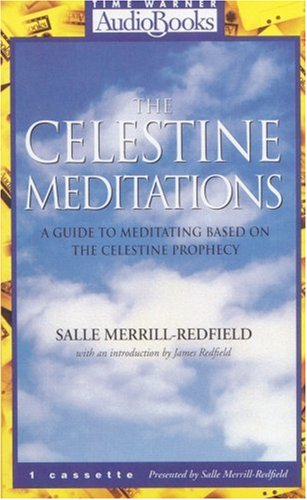 The Celestine Meditations: A Guide to Meditation Based on The Celestine Prophecy - Salle Merrill Redfield
