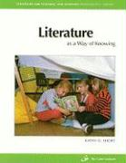 Literature: As a Way of Knowing (Strategies for Teaching and Learning Professional Library)