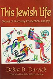 This Jewish Life: Stories of Discovery, Connection, and Joy