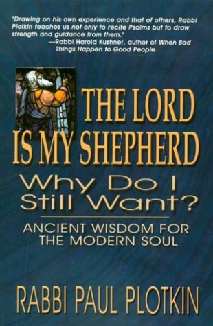 The Lord Is My Shepherd, Why Do I Still Want? - Paul Plotkin