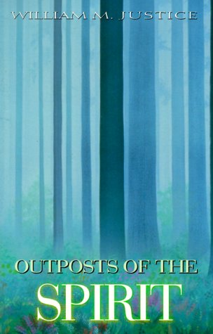 Outposts of the Spirit - William Justice; Richard Leviton; George. E. Ritchie