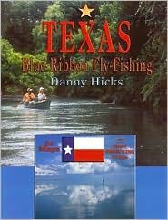 Texas Blue-Ribbon Fly-Fishing
