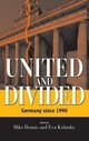 United and Divided: Germany Since 1990