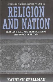 Religion and Nation: Iranian Local and Transnational Networks in Britain