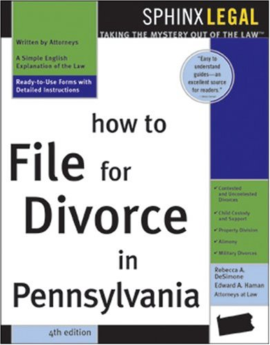 How to File for Divorce in Pennsylvania, 4E - Edward Haman; Rebecca DeSimone