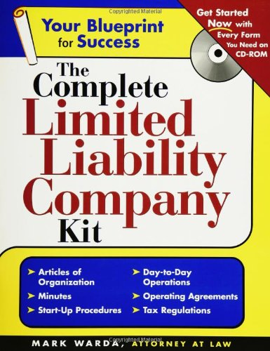 The Complete Limited Liability Company  Kit (Complete . . . Kit) - Mark Warda
