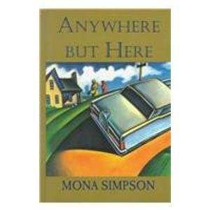 Anywhere but Here - Mona Simpson