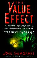 The Value Effect: A Murder Mystery about the Compulsive Pursuit of 'The Next Big Thing'