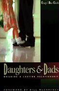 Daughters and Dads: Building a Lasting Relationship - Clark, Chap; Clark, Dee; Clark, Dee
