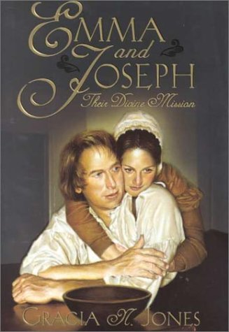 Emma and Joseph: Their Divine Mission - Gracia N. Jones