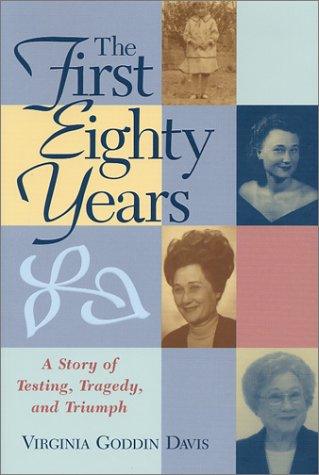 The First Eighty Years : A Story of Testing, Tragedy, and Triumph - Virginia Davis