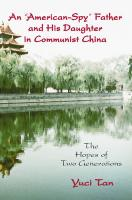 """An """"American-Spy"""" Father and His Daughter in Communist China: The Hopes of Two Generations"""