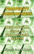 Prosperity Consciousness: A Metaphysical Guide to Your Natural Wealth