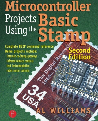 Microcontroller Projects Using the Basic Stamp 2nd Edition - Al Williams