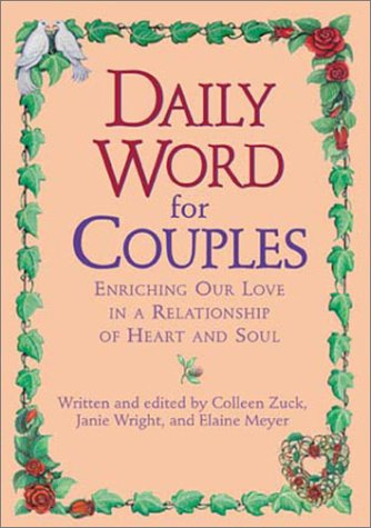 Daily Word for Couples: Enriching Our Love for Each Other in a Relationship of Heart and Soul - Colleen Zuck; Janie Wright; Elaine Meyer