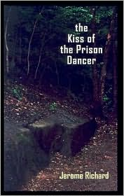 The Kiss of the Prison Dancer: A Novel